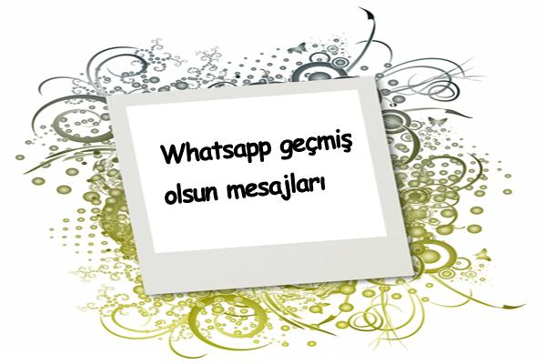 Whatsapp Geçmiş Olsun Mesajları