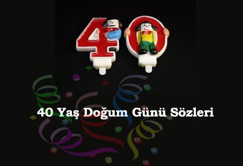 40 Yaş Doğum Günü Sözleri